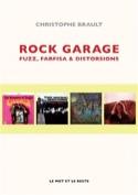 Rock garage : fuzz, farfisa & distorsions laflutedepan.com