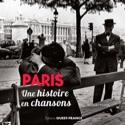 Paris : une histoire en chansons Jacques PESSIS Livre laflutedepan.com