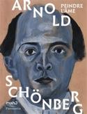 Arnold Schönberg : peindre l'âme laflutedepan.com