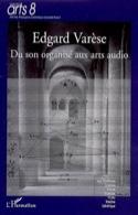 Edgard Varèse : du son organisé aux arts audio - laflutedepan.com