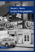 Le jazz et les gangsters, 1880-1940 Ronald MORRIS laflutedepan.com