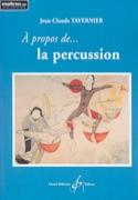 À propos de la percussion - TAVERNIER Jean-Claude - laflutedepan.com