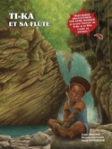 Ti-Ka et sa flûte Didier RAMDINE Livre laflutedepan.com