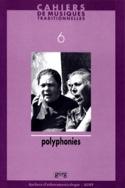 Cahiers de musiques traditionnelles, n° 6: Polyphonies - laflutedepan.com