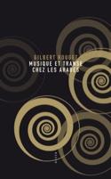 Musique et transe chez les Arabes Gilbert ROUGET laflutedepan.com