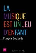 La musique est un jeu d'enfant - François DELALANDE - laflutedepan.com