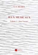 Jeux musicaux vol. 1: jeux vocaux Guy REIBEL Livre laflutedepan.com