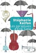 Les parapluies d'Erik Satie Stéphanie KALFON Livre laflutedepan.com