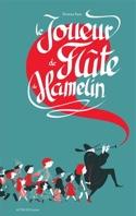 Le joueur de flûte de Hamelin Thomas BAAS Livre laflutedepan.com