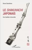 Le shakuhachi japonais Bruno DESCHENES Livre laflutedepan.com
