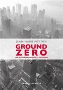 Ground Zero - POTTIER Jean-Marie - Livre - laflutedepan.com