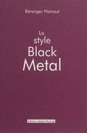 Le style Black Metal - Béranger HAINAUT - Livre - laflutedepan.com
