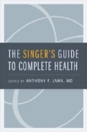 The singer's guide to complete health JAHN Anthony F. laflutedepan.com