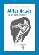 Miles Davis : le prince du jazz - Franck MÉDIONI - laflutedepan.com