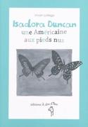 Isadora Duncan, une Américaine aux pieds nus laflutedepan.com