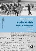 André Hodeir : le jazz et son double Pierre FARGETON laflutedepan.com