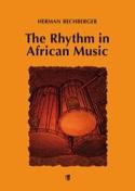 The Rhythm in African Music - Hermann RECHBERGER - laflutedepan.com