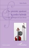 Le premier quatuor à cordes hybride : l'exemple de Smaqra de Juan Arroyo laflutedepan.com