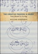 The creative process in music from Mozart to Kurtag - laflutedepan.com