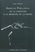 Angelin Preljocaj, de la création à la mémoire de la danse laflutedepan.be