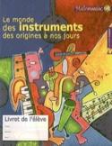 Le monde des instruments des origines à nos jours : livret de l'élève laflutedepan.com