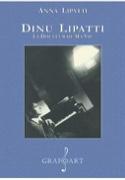 Dinu Lipatti : la douleur de ma vie - Anna LIPATTI - laflutedepan.com