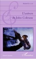 L'univers de John Coltrane Roland GUILLON Livre laflutedepan.com