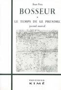 Le temps de le prendre BOSSEUR Jean-Yves Livre laflutedepan.com