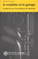 Le musicien et le groupe : le point de vue d'un professeur de clarinette - laflutedepan.com