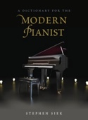 A dictionary for the modern pianist - Stephen SIEK - laflutedepan.com