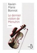 Le dernier violon de Menuhin BONNOT Xavier-Marie laflutedepan.com