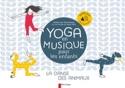 Yoga en musique pour les enfants : la danse des animaux - laflutedepan.com