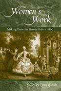 Women's work: Making Dance in Europe before 1800 laflutedepan.com