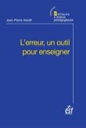 L'erreur, un outil pour enseigner ASTOLFI Jean-Pierre laflutedepan.com