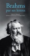 Brahms par ses lettres Christophe LOOTEN Livre laflutedepan.com