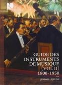 Guide des instruments de musique, volume II - 1800-1950 laflutedepan.com