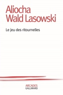 Le jeu des ritournelles WALD LASOWSKI Aliocha Livre laflutedepan.com