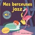 Mes berceuses jazz Elsa FOUQUIER Livre laflutedepan.com