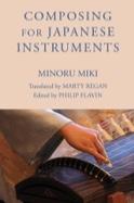 Composing for japanese instruments Minoru MIKI Livre laflutedepan.com
