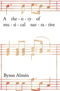 A theory of musical narrative Byron ALMEN Livre laflutedepan.com