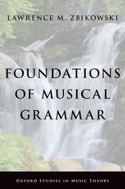 Foundations of Musical Grammar ZBIKOWSKI Lawrence M. laflutedepan.com