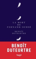 La mort de Fernand Ochsé Benoît DUTEURTRE Livre laflutedepan.com