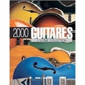 2.000 guitares : l'ultime collection Collectif Livre laflutedepan.com