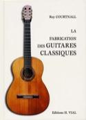 La fabrication des guitares classiques : méthode espagnole - laflutedepan.com