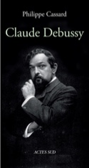 Claude Debussy Philippe CASSARD Livre Les Hommes - laflutedepan.com