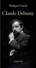 Claude Debussy - Philippe CASSARD - Livre - laflutedepan.com