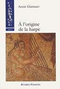 À l'origine de la harpe Annie GLATTAUER Livre laflutedepan.com