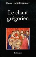 Le chant grégorien SAULNIER Dom Daniel Livre laflutedepan.com