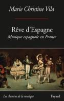 Rêve d'espagne : musique espagnole en France : entre espagnolade et espagnolisme - laflutedepan.com