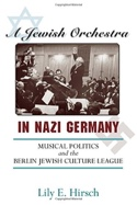 A jewish orchestra in nazi Germany - Lily HIRSCH - laflutedepan.com